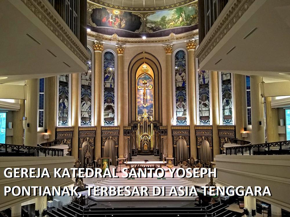 GEREJA KATEDRAL SANTO YOSEPH PONTIANAK, TERBESAR DI ASIA TENGGARA